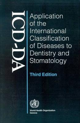 Application of the International Classification of Diseases to Dentistry and Stomatology: ICD-DA