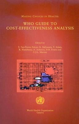 Making Choices in Health: WHO Guide to Cost Effectiveness Analysis