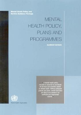 Mental Health Policy, Plans and Programmes: Mental Health Policy and Service Guidance Package: Updated Version