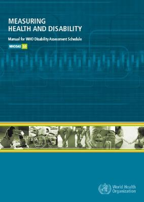 Measuring Health and Disability: Manual for Who Disability Assessment Schedule (Whodas 2.0)