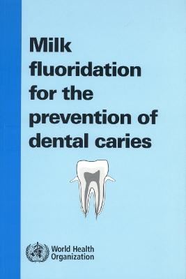 Milk Fluoridation for the Prevention of Dental Caries: 2009 Update