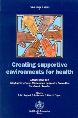 Creating Supportive Environments for Health: Stories from the Third International Conference on Health Promotion