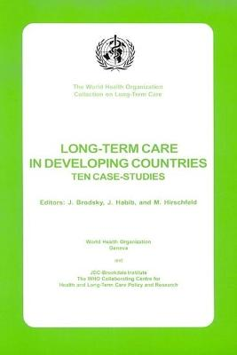 Long-term Care in Developing Countries: Ten Country Case-studies