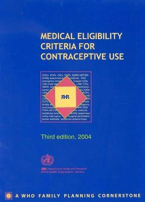 Medical Eligibility Criteria for Contraceptive Use: 2004