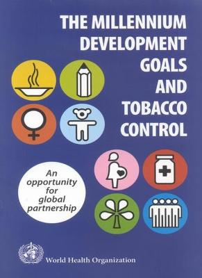 The Millennium Development Goals and Tobacco Control: An Opportunity for Global Partnership