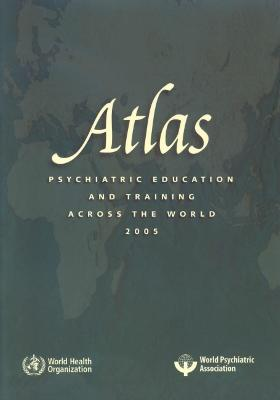 Atlas, Psychiatric Education and Training Across the World: 2005