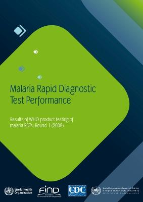 Malaria Rapid Diagnostic Test Performance: Results of Who Product Testing of Rdts: Round 1 (2008)