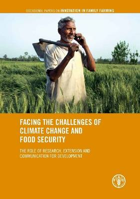 Facing the Challenges of Climate Change and Food Security: The Role of Research, Extension and Communication for Development