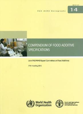 Compendium of food additive specifications: Joint FAO/WHO Expert Committee on Food Additives, 77th meeting 2013
