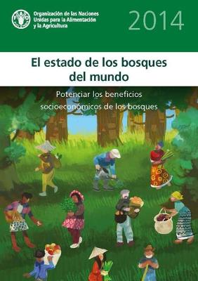 The State of World's Forests (SOFO): Enhancing the Socioeconomic Benefits from Forests: 2014