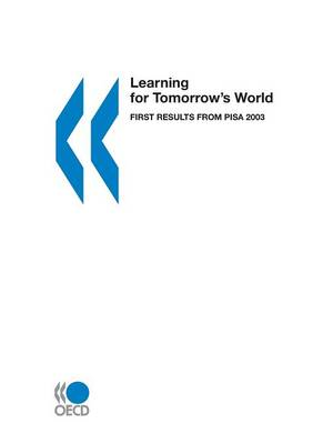 Learning for Tomorrow's World,First Results from PISA: 2003