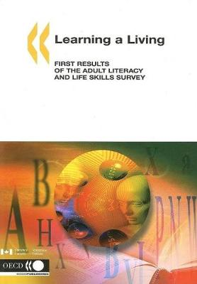 Learning a Living: First Results of the Adult Literacy and Life Skills Survey