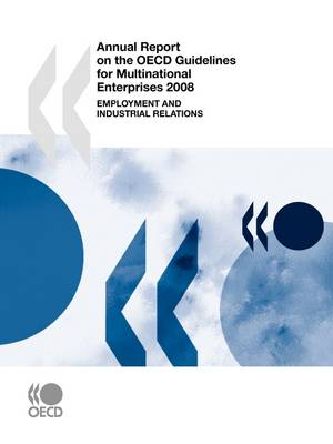 Annual Report on the OECD Guidelines for Multinational Enterprises 2008: Employment and Industrial Relations