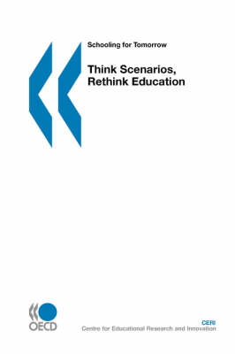 Think Scenarios, Rethink Education: Schooling for Tomorrow