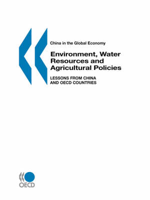 China in the Global Economy: Environment, Water Resources, and Agricultural Policies: Lessons from China and OECD Countries
