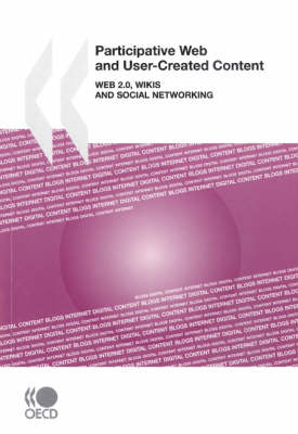 Participative Web and User-created Content: Web 2.0, Wikis and Social Networking