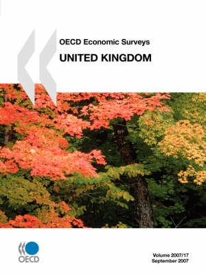 OECD Economic Surveys: United Kingdom - Volume 2007 Issue 17