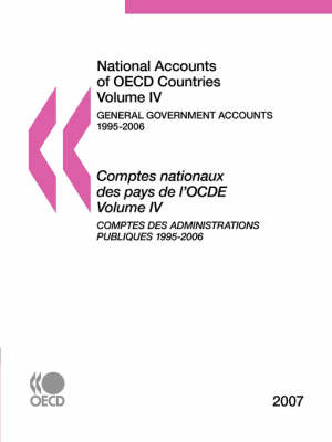 National Accounts of OECD Countries: General Government Accounts, 1995-2006, 2007 Edition: Vol IV