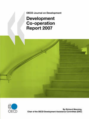 OECD Journal on Development: Development Co-operation - 2007 Report: Vol 9 Issue 1