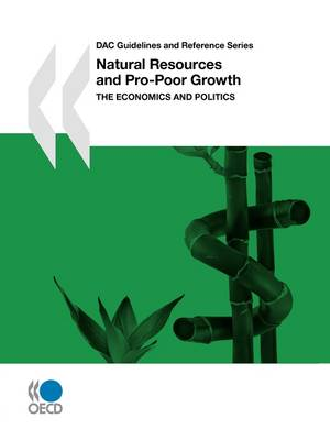 DAC Guidelines and Reference Series Natural Resources and Pro-Poor Growth: The Economics and Politics
