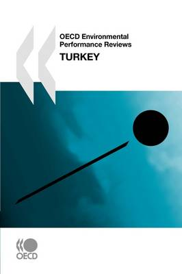 OECD Environmental Performance Reviews OECD Environmental Performance Reviews: Turkey 2008