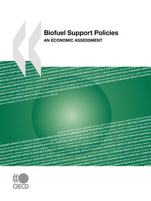 Biofuel Support Policies: An Economic Assessment