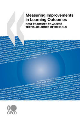 Measuring Improvements in Learning Outcomes: Best Practices to Assess the Value-Added of Schools