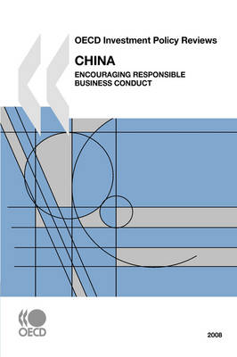 OECD Investment Policy Reviews OECD Investment Policy Reviews: China 2008 2008: Encouraging Responsible Business Conduct