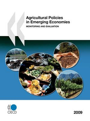 Agricultural Policies in Emerging Economies 2009: Monitoring and Evaluation
