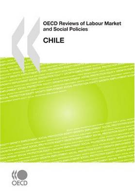 OECD Reviews of Labour Market and Social Policies OECD Reviews of Labour Market and Social Policies: Chile