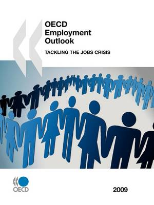 OECD Employment Outlook 2009: Tackling the Jobs Crisis