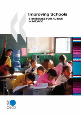 Improving Schools: Strategies for Action in Mexico