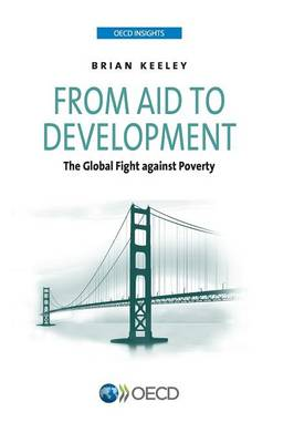 From aid to development: the global fight against poverty