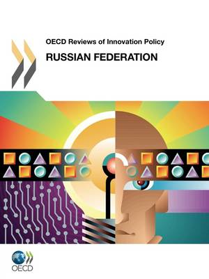 OECD Reviews of Innovation Policy OECD Reviews of Innovation Policy: Russian Federation 2011