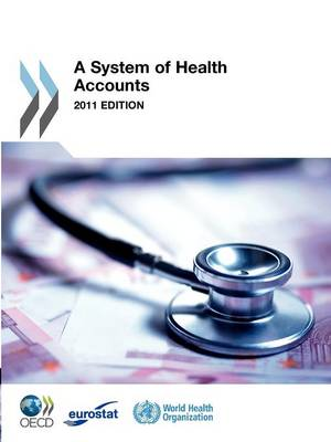 A System of Health Accounts: 2011