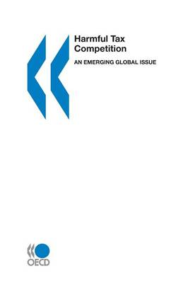 Harmful Tax Competition: An Emerging Global Issue