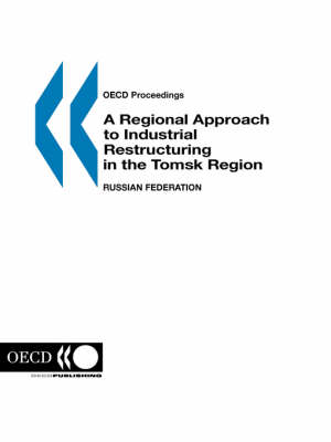 A Regional Approach to Industrial Restructuring in the Tomsk Region, Russian Federation