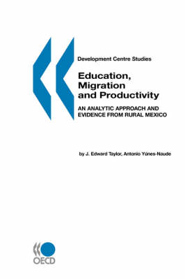 Education, Migration, and Productivity: An Analytic Approach and Evidence from Rural Mexico