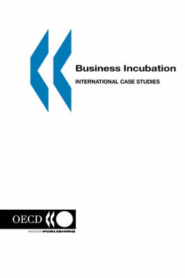 Business Incubation: International Case Studies