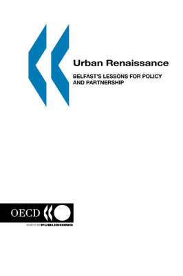Urban Renaissance: Belfast's Lessons for Policy and Partnership