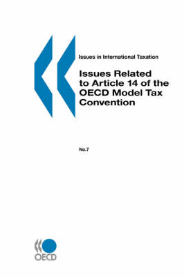 Issues in International Taxation Issues Related to Article 14 of the Oecd Model Tax Convention: No. 7