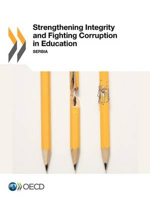 Strengthening Integrity and Fighting Corruption in Education: Serbia