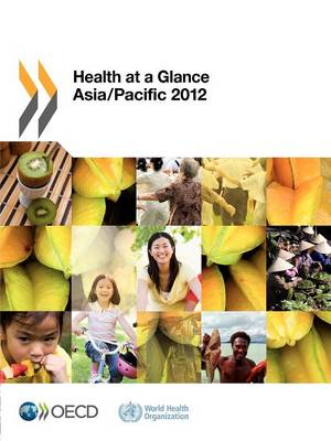 Health at a glance: Asia/Pacific 2012