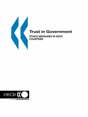 Trust in Government: Ethics Measures in OECD Countries