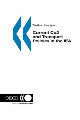 The Road from Kyoto: Current Co2 and Transport Policies in the Iea