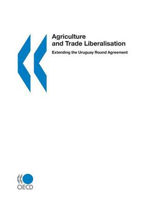 Agriculture and Trade Liberalisation: Extending the Uruguay Round Agreement