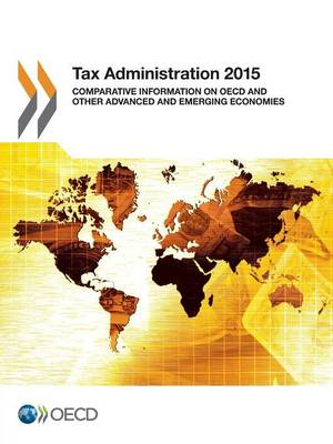 Tax administration 2015: comparative information on OECD and other advanced and emerging economies