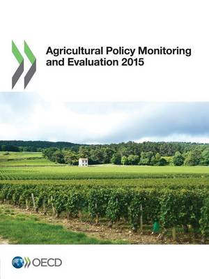 Agricultural policy monitoring and evaluation 2015: OECD countries