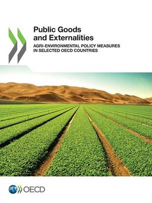 Public Goods and Externalities: Agri-Environmental Policy Measures in Selected OECD Countries