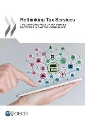 Rethinking Tax Services: The Changing Role of Tax Services Providers in SME Tax Compliance